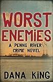 Worst Enemies (A Penns River Novel) (Volume 1)