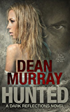 Hunted: A YA Urban Fantasy Novel (Volume 2 of the Dark Reflections Books)
