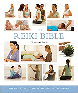 The reiki bible the definitive guide to healing with energy the reiki bible the definitive guide to healing with energy eleanor mckenzie 8601401090632 amazon books fandeluxe Gallery