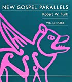 New Gospel Parallels, Vol. 1 and 2: Mark (Foundations & Facets) (New Gospel Parallels) (v. 1, v. 2)