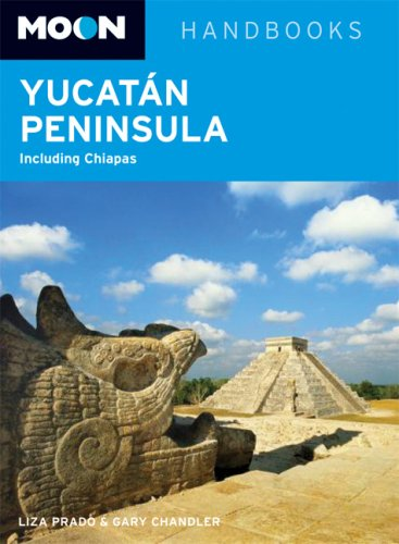Moon Yucatán Peninsula: Including Chiapas (Moon Handbooks)