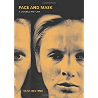 Face and Mask: A Double History