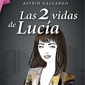 Las 2 vidas de Lucía Audiobook