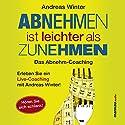 Abnehmen ist leichter als Zunehmen: Das Abnehm-Coaching: Hören Sie sich schlank! Hörbuch von Andreas Winter Gesprochen von: Andreas Winter