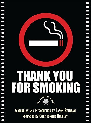 Thank You for Smoking: The Shooting Script (Newmarket Shooting Scripts Series) by Jason Reitman (2007-02-06)