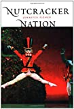 ''Nutcracker'' Nation: How an Old World Ballet Became a Christmas Tradition in the New World