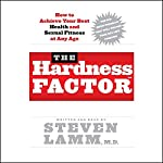 The Hardness Factor: How to Achieve Your Best Health and Sexual Fitness at Any Age | Steven Lamm M.D.
