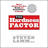The Hardness Factor: How to Achieve Your Best Health and Sexual Fitness at Any Age
