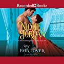 My Fair Lover Audiobook by Nicole Jordan Narrated by Beverley A. Crick