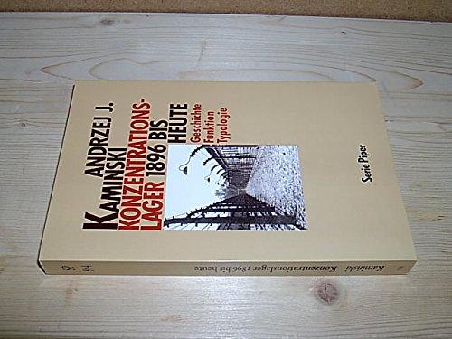 Konzentrationslager 1896 bis heute. Geschichte, Funktion, Typologie