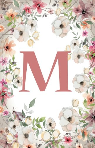 M: Monogram Initial Name Notebook (journal, composition, Diary, Ruled , scrapbook) 120 Lined Pages 60 Sheets for Kids, Girl, Woman and School  5.5 x 8.5, Pink Floral (Pocket Size) (Volume 13)