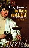 Une histoire mondiale du vin : De l'Antiquité à nos jours par Johnson