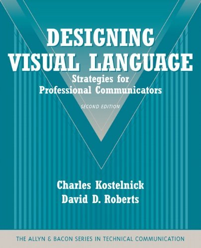 By Charles Kostelnick Designing Visual Language: Strategies for Professional Communicators (Part of the Allyn & Bacon Seri (2nd Second Edition) [Paperback] pdf