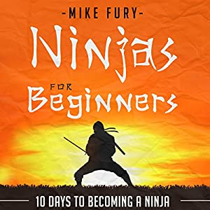 Ninjas for Beginners: 10 Days to Becoming a Ninja Audiobook