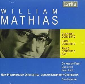 Mathias: Clarinet Concerto, Harp Concerto, Piano Concerto No. 3
