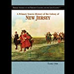A Primary Source History of the Colony of New Jersey | Tamra Orr