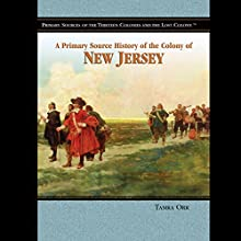 A Primary Source History of the Colony of New Jersey Audiobook by Tamra Orr Narrated by Jay Snyder