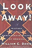 Look Away!, William C. Davis, 0684865858