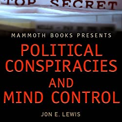 Mammoth Books Presents: Political Conspiracies and Mind Control