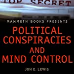 Mammoth Books Presents: Political Conspiracies and Mind Control | Jon E. Lewis