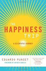 The Happiness Trip: A Scientific Journey (Sciencewriters)