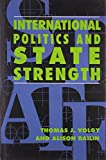 img - for International Politics and State Strength book / textbook / text book