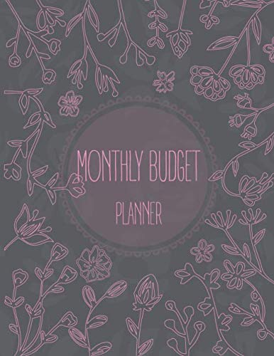 Monthly Budget Planner: Expense Tracker | Bill Organizer | Personal & Family Finance Journal Planning (Calendar Notebook Business Money Workbook)