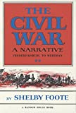 The Civil War: A Narrative, Vol. II: Fredericksburg to Meridian