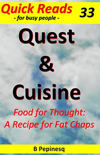 Book: Quest & Cuisine - Food for Thought - A Recipe for Fat Chaps (Cappuccino Fiction Book 33) by B Pepinesq