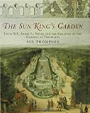 The Sun King's Garden, Ian Thompson, 1582346313