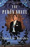 The Peron Novel, Tomás Eloy Martínez, 0679768017