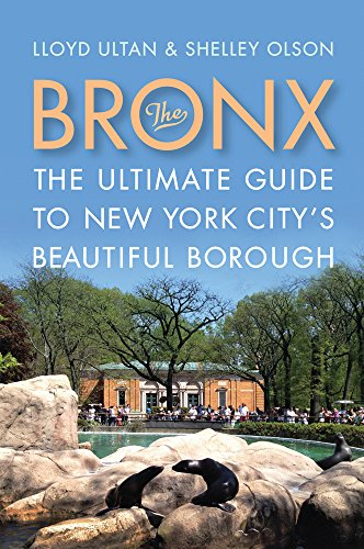 The Bronx: The Ultimate Guide to New York City's Beautiful Borough (Rivergate Regionals - Stores Rivergate