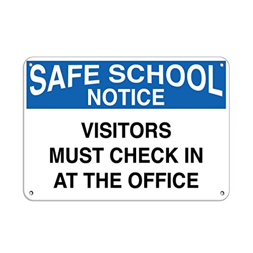 Safe School Notice Visitors Must Check in at The Office Aluminum Metal Sign 24 in x 18 in Custom Warning & Saftey Sign Pre-drilled Holes for Easy -