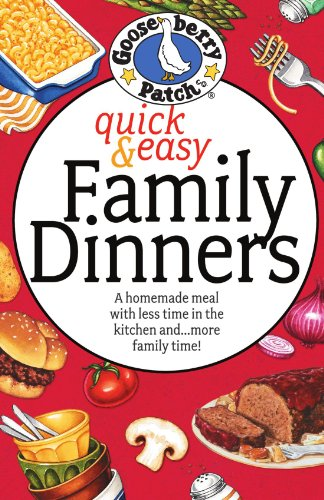 [PDF] Quick & Easy Family Dinners Cookbook Free Download | Publisher : Gooseberry Patch | Category : Cooking & Food | ISBN 10 : 1933494840 | ISBN 13 : 9781933494845