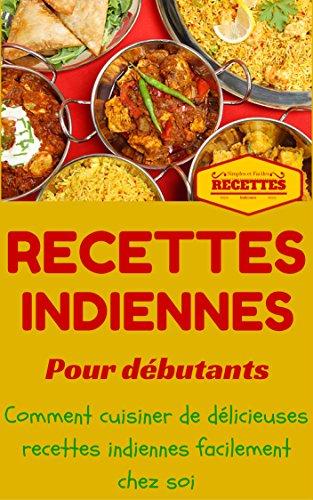 Inde Cuisine Indienne Pour Debutants Recettes Indienne Faciles A