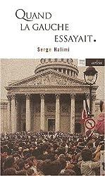 http://www.amazon.com/Quand-gauche-essayait-Serge-Halimi/dp/2869595034/ref=asap_bc?ie=UTF8