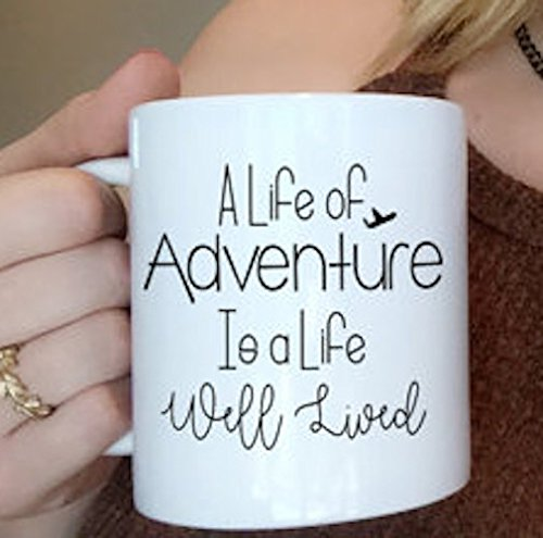 A Life of Adventure is a Life Well Lived | Coffee Mug | Coffee | Gift | Mugs | Coffee Lover Mug | Cute Mugs | Espresso | Coffee Lover - California Hours Adventures