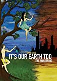 img - for It's Our Earth Too, The Awakening book / textbook / text book