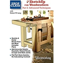 Sketchup For Woodworkers - Advanced Techniques