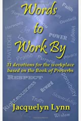 Words to Work By: 31 devotions for the workplace based on the Book of Proverbs Paperback