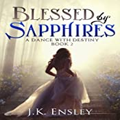 Blessed by Sapphires: A Dance with Destiny, Book 2 | Jennifer Ensley
