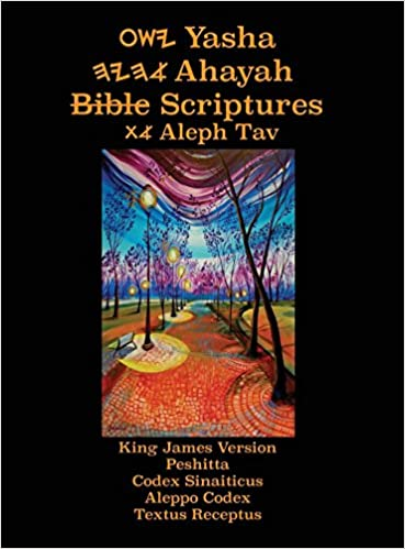 Yasha Ahayah Bible Scriptures Aleph Tav (Yasat) 2nd Edition