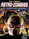 Astro Zombies: M4 - Invaders from Cyberspace