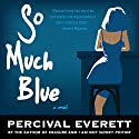 So Much Blue Audiobook by Percival Everett Narrated by Patrick Lawlor