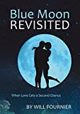 Blue Moon Revisited: When Love Gets a Second Chance