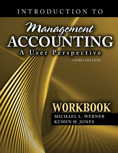 Introduction to Management Accounting: A User Perspective Workbook