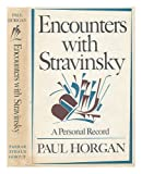 Encounters with Stravinsky, Paul Horgan, 0374148287