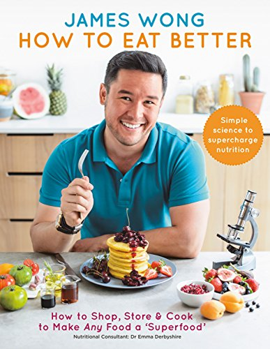 How to Eat Better: How to Shop, Store & Cook to Make Any Food a Superfood (Best Vitamin D Supplement Uk)