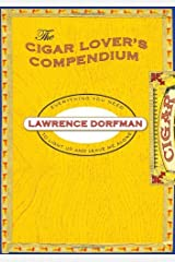Cigar Lover's Compendium Kindle Edition