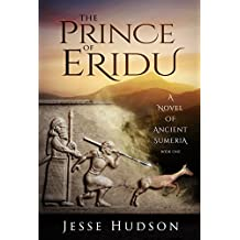 The Prince of Eridu: A Novel of Ancient Sumeria (Novels of Ancient Sumeria Book 1)